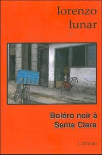 Boléro noir à Santa Clara - LorenzoLunar Cardedo
