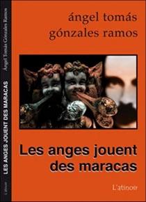 Les anges jouent des maracas - Ángel TomásGonzález Ramos