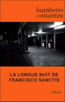La longue nuit de Francisco Sanctis - Humberto Costantini