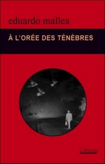 A l'orée des ténèbres - EduardoMallea