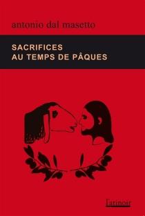 Sacrifices au temps de Pâques - AntonioDal Masetto