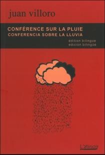 Conferencia sobre la lluvia| Conférence sur la pluie - JuanVilloro