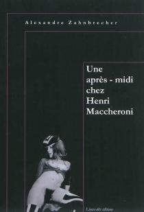 Une après-midi chez Henri Maccheroni - AlexandreZahnbrecher