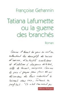 Tatiana Lafumette ou La guerre des branchés - FrançoiseGéhannin