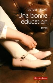 Une bonne éducation - SylviaTabet