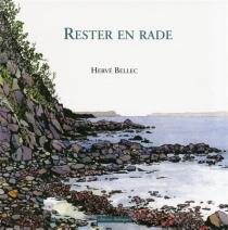 Rester en rade - HervéBellec