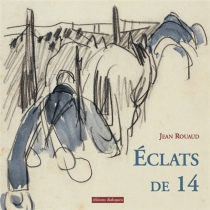 Eclats de 14 - JeanRouaud