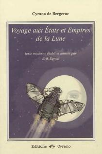 Voyage aux Etats et Empires de la lune - Savinien deCyrano de Bergerac