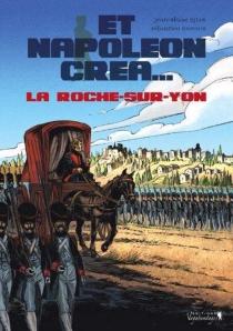 Et Napoléon créa... La Roche-sur-Yon - Damour