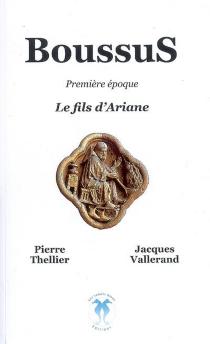 Boussus, première époque : le fils d'Ariane - PierreThellier