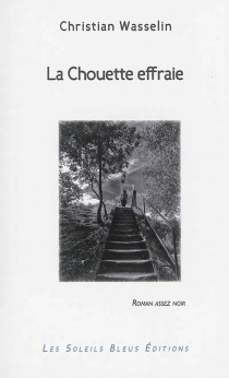 La chouette effraie : roman assez noir - ChristianWasselin