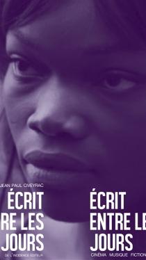 Ecrit entre les jours : cinéma, musique, fiction - Jean-PaulCiveyrac