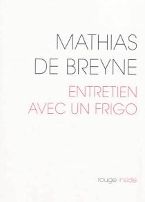 Entretien avec un frigo - Mathias deBreyne