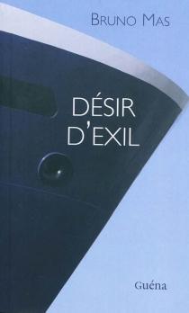 Désir d'exil - BrunoMas