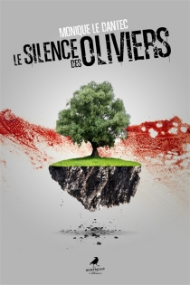 Le silence des oliviers - MoniqueLe Dantec