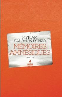 Mémoires amnésiques : thriller - MyriamSalomon Ponzo