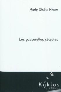 Les passerelles célestes - Marie-GisèleNkom