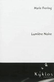 Lumière noire - MarieFrering