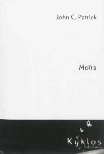 Moïra - John C.Patrick