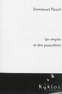 Un empire et des poussières - EmmanuelFlesch