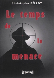 Le temps de la menace - ChristopheBillot