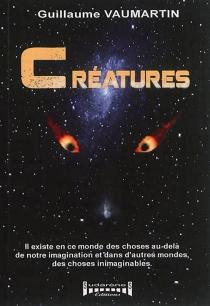Créatures - GuillaumeVaumartin
