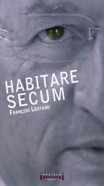 Habitare secum - FrançoisLéotard