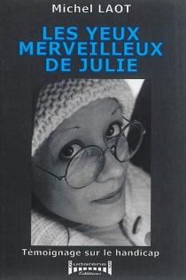 Les yeux merveilleux de Julie : témoignage sur le handicap - MichelLaot