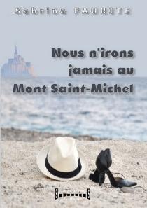 Nous n'irons jamais au Mont-Saint-Michel - SabrinaFaurite