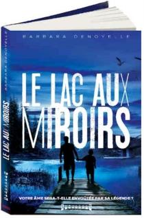Le lac aux miroirs - BarbaraDenoyelle