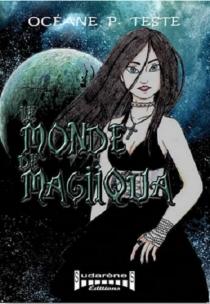 Le monde de Magiiqua - Océane P.Teste