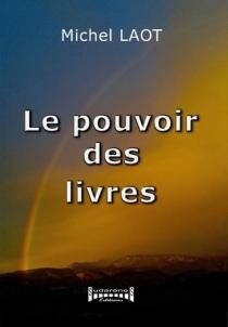 Le pouvoir des livres - MichelLaot