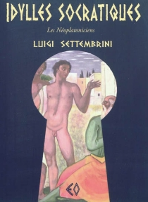 Idylles socratiques : les néoplatoniciens - LuigiSettembrini