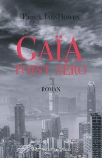 Gaïa point zéro - PatrickIarnHowen