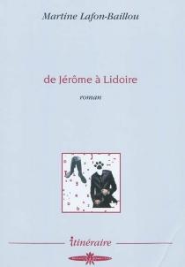 De Jérôme à Lidoire - MartineLafon-Baillou