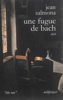 Une fugue de Bach : récit - JeanSalmona
