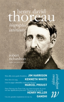 Henry David Thoreau : biographie intérieure - Robert Dale Richardson