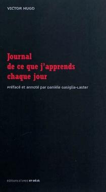 Journal de ce que j'apprends chaque jour - VictorHugo