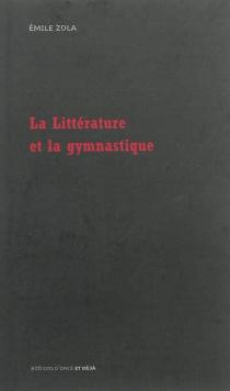 La littérature et la gymnastique - ÉmileZola