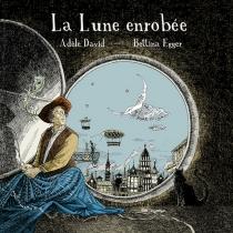 La lune enrobée - AdèleDavid