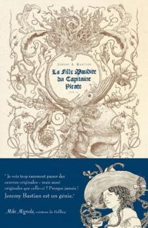 La fille maudite du capitaine pirate - Jeremy A.Bastian