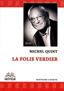 La folie Verdier - MichelQuint