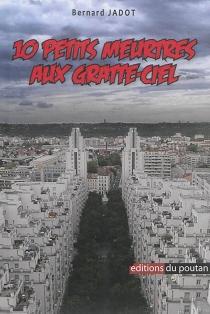 10 petits meurtres aux gratte-ciel - BernardJadot