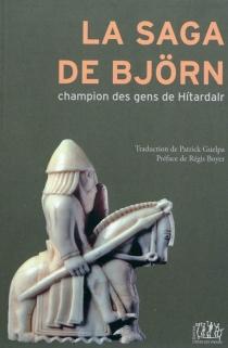 La saga de Bjorn : champion des gens de Hitardalr -