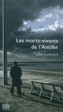 Les morts-vivants de l'Antifer - Julien Guillemard