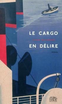Le cargo en délire - JulienGuillemard