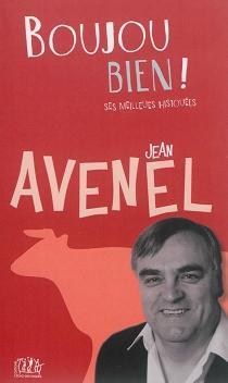Boujou bien ! : ses meilleues histouées - JeanAvenel
