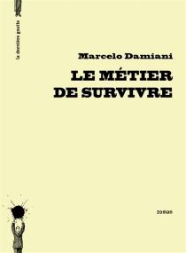 Le métier de survivre - MarceloDamiani