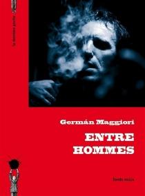 Entre hommes - GermanMaggiori