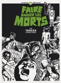 Faire danser les morts - Tanx